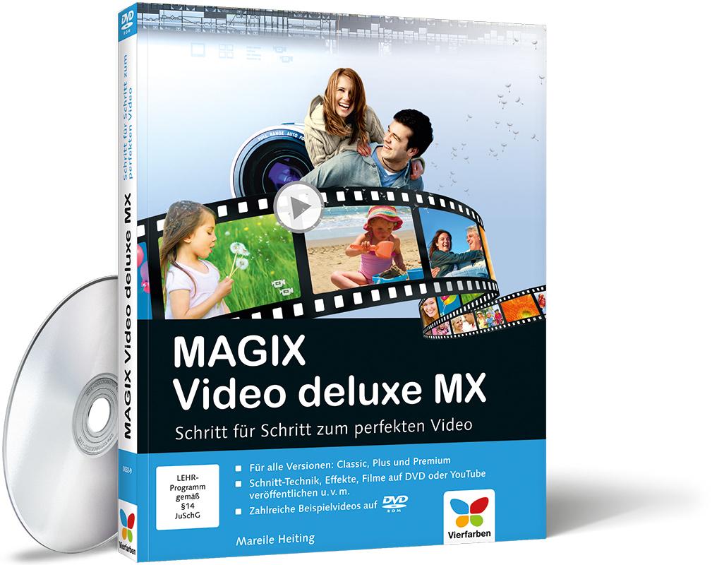 magix video deluxe mx schritt f r schritt zum perfekten video von mareile heiting vierfarben. Black Bedroom Furniture Sets. Home Design Ideas