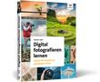 Cover Digital fotografieren lernen - Schritt für Schritt zu perfekten Fotos
